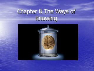 Chapter 8 The Ways of Knowing