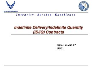 Indefinite Delivery/Indefinite Quantity (ID/IQ) Contracts