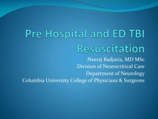 Pre Hospital and ED TBI Resuscitation