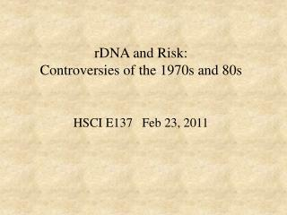 rDNA and Risk: Controversies of the 1970s and 80s
