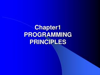 Chapter1  PROGRAMMING PRINCIPLES