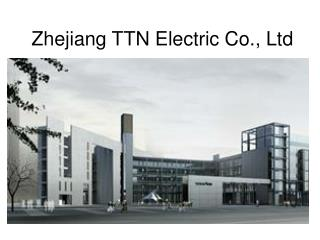 Zhejiang TTN Electric Co., Ltd