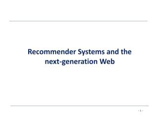 Recommender Systems and the next-generation Web