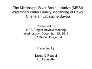Presented to: NPS Project Review Meeting  Wednesday, December 12, 2012 LDEQ Baton Rouge, LA