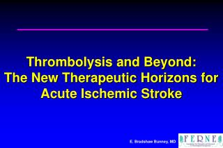 Thrombolysis and Beyond:   The New Therapeutic Horizons for Acute Ischemic Stroke