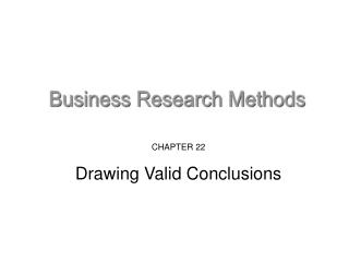 CHAPTER 22 Drawing Valid Conclusions