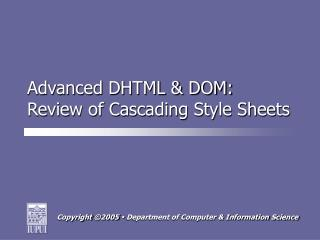 Advanced DHTML & DOM: Review of Cascading Style Sheets