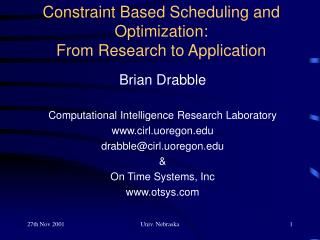 Constraint Based Scheduling and Optimization:  From Research to Application