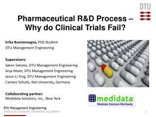 Pharmaceutical R&D Process – Why d o Clinical T rials F ail ?