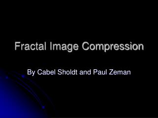Fractal Image Compression