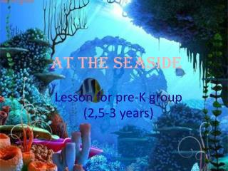 Lesson for pre-K group (2,5-3 years)
