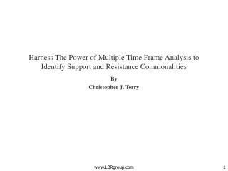 Harness The Power of Multiple Time Frame Analysis to Identify Support and Resistance Commonalities