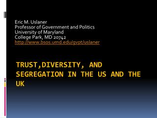 TRUST,Diversity, AND Segregation IN THE US AND THE UK