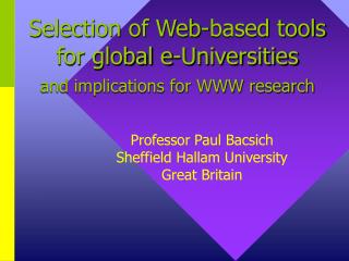 Selection of Web-based tools for global e-Universities and implications for WWW research