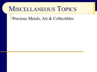 Precious Metals, Art & Collectibles