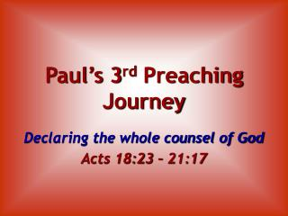 Paul's 3 rd  Preaching Journey