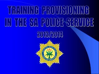 TRAINING  PROVISIONING  IN  THE  SA  POLICE  SERVICE