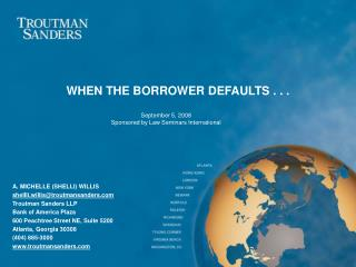 WHEN THE BORROWER DEFAULTS . . .
