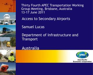 Access to Secondary Airports Samuel Lucas Department of Infrastructure and Transport Australia