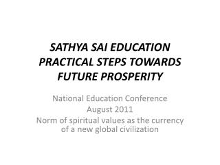 SATHYA SAI EDUCATION PRACTICAL STEPS TOWARDS FUTURE PROSPERITY