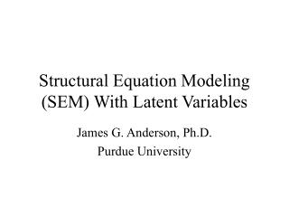 Structural Equation Modeling (SEM) With Latent Variables