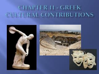 Chapter 11 - Greek Cultural Contributions