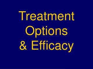 Treatment Options & Efficacy