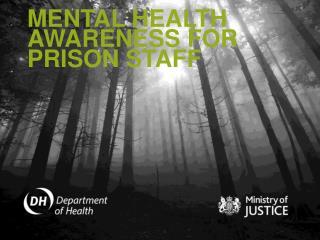 MENTAL HEALTH AWARENESS FOR PRISON STAFF