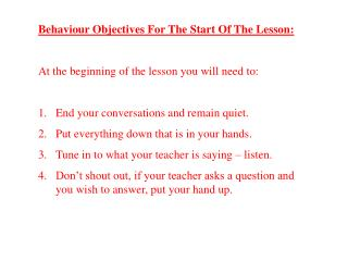 Behaviour Objectives For The Start Of The Lesson: At the beginning of the lesson you will need to: