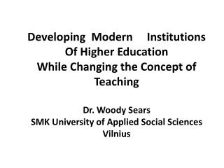 Developing  Modern     Institutions  Of Higher Education While Changing the Concept of Teaching