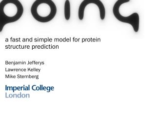 a fast and simple model for protein structure  prediction Benjamin  Jefferys Lawrence Kelley