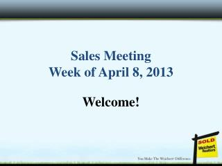 Sales Meeting Week of April 8, 2013