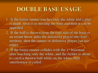 DOUBLE BASE USAGE