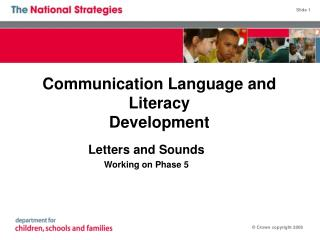 Communication Language and Literacy Development