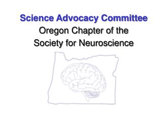Science Advocacy Committee Oregon Chapter of the  Society for Neuroscience