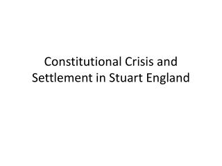 Constitutional Crisis and Settlement in Stuart England
