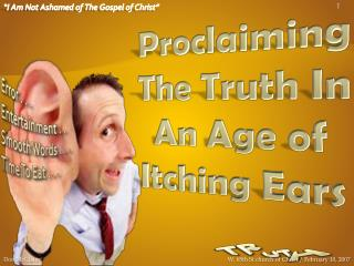 Proclaiming The Truth In An Age of Itching Ears