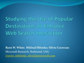 Studying the Use of Popular Destinations to Enhance Web Search Interaction