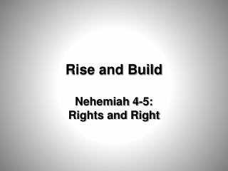 Rise and Build Nehemiah 4-5:  Rights and Right