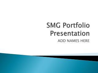 SMG Portfolio Presentation