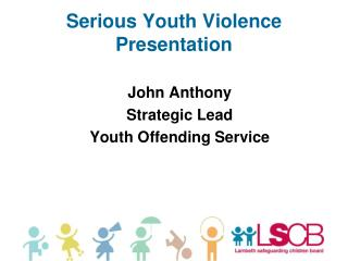 Serious Youth Violence Presentation