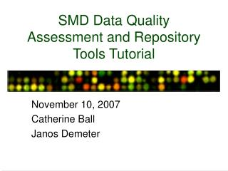 SMD Data Quality Assessment and Repository Tools Tutorial