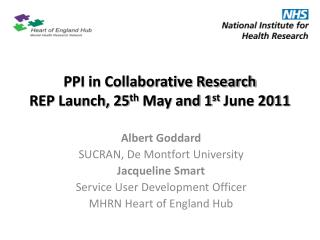 PPI in Collaborative Research REP Launch, 25 th  May and 1 st  June 2011