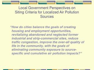 Local Government Perspectives on Siting Criteria for Localized Air Pollution Sources
