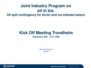 Joint Industry Program on  oil in Ice. Oil spill contingency for Arctic and ice-infested waters