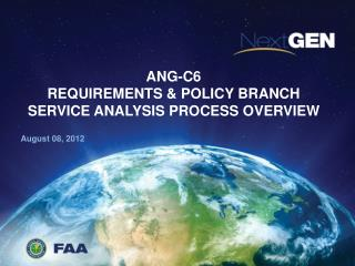 ANG-C6 REQUIREMENTS & POLICY  BRANCH SERVICE  ANALYSIS PROCESS OVERVIEW