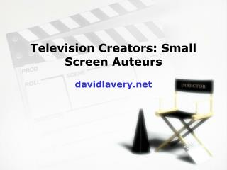 Television Creators: Small Screen Auteurs  davidlavery