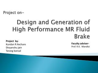 Design and Generation of High Performance MR Fluid Brake