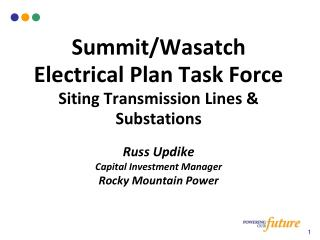 Summit/Wasatch Electrical Plan Task Force Siting Transmission Lines & Substations