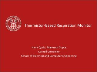 Hana Qudsi,  Maneesh  Gupta Cornell  University School  of Electrical and Computer Engineering